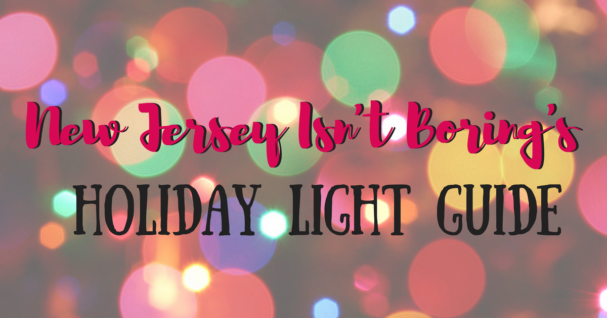 Christmas Lights in New Jersey Guide - New Jersey Isn\'t Boring